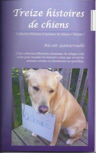 Treize histoires de chiens (Collection Histoires d'animaux de refuges t. 1)