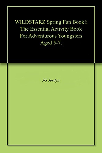 WILDSTARZ Spring Fun Book!: The Essential Activity Book For Adventurous Youngsters Aged 5-7. (English Edition)