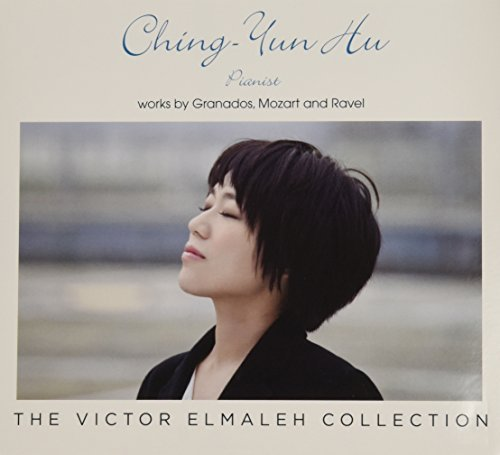 Works by Granados, Mozart & Ravel by Ching-Yun Hu