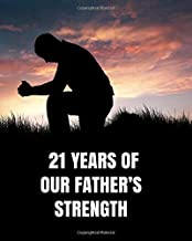 21 Years of Our Father's Strength: 21st Birthday - God's Promise Write In Prayer Journal & Sermon Notes - Bible Reflection for Boys, Teens & Men