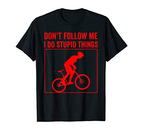 Funny Don't Follow Me Mountain Bike Gift For Men Women MTB T-Shirt