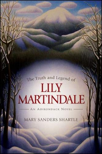 The Truth and Legend of Lily Martindale: An Adirondack Novel