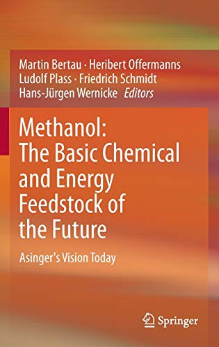 Methanol: The Basic Chemical and Energy Feedstock of the Future: Asinger's Vision Today