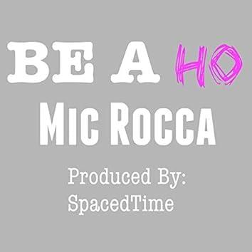 Be a Ho
