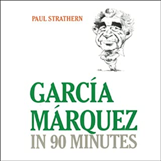Garcia Marquez in 90 Minutes                   By:                                                                                                                                 Paul Strathern                               Narrated by:                                                                                                                                 Robert Whitfield                      Length: 2 hrs and 12 mins     52 ratings     Overall 4.2
