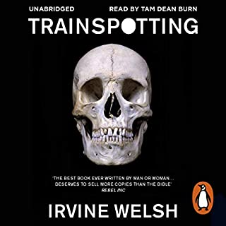 Trainspotting                   Written by:                                                                                                                                 Irvine Welsh                               Narrated by:                                                                                                                                 Tam Dean Burn                      Length: 12 hrs and 1 min     7 ratings     Overall 4.9