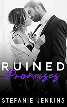 Ruined Promises (The Promises Series Book 1) by [Stefanie  Jenkins ]