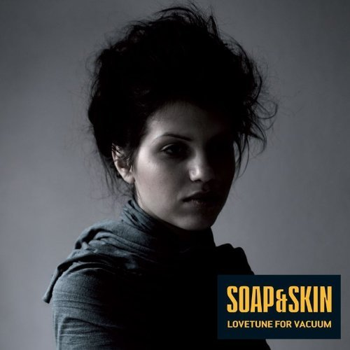 Lovetune For Vacuum by Soap & Skin (2009-04-21)