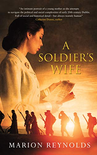 A Soldier's Wife: A Tender Irish Love Story and Family Saga (The Devereux Family Trilogy Book 1) by [Marion  Reynolds]