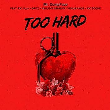 Too Hard (feat. Ric Jilla, Gritz, Ashleye Armelin, Venus Paige & Ric Boone)