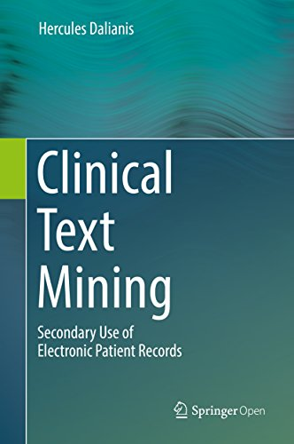 Clinical Text Mining: Secondary Use of Electronic Patient Records (English Edition)