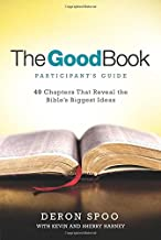 The Good Book Participant's Guide: 40 Chapters That Reveal the Bible's Biggest Ideas