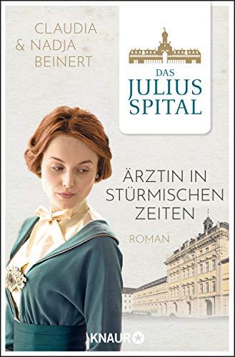 Das Juliusspital. Ärztin in stürmischen Zeiten: Roman (Die Juliusspital-Reihe 2)
