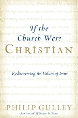 If the Church Were Christian: Rediscovering the Values of Jesus Kindle Edition