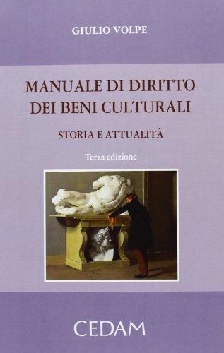 Manuale di diritto dei beni culturali. Storia e attualità