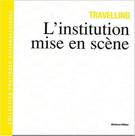 Travelling: L'institution mise en scène