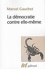 La Démocratie contre elle-même de Marcel Gauchet