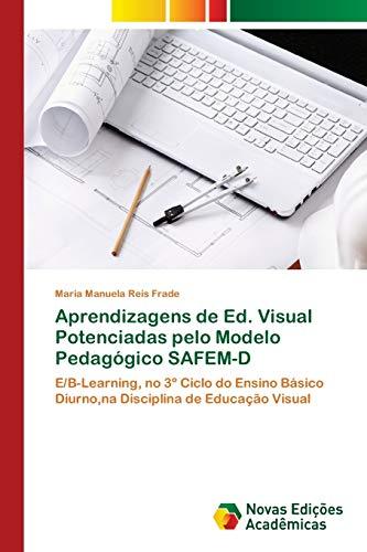 Aprendizagens de Ed. Visual Potenciadas pelo Modelo Pedagógico SAFEM-D