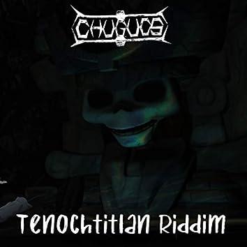 Tenochtitlan Riddim
