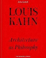 Louis Kahn: Architecture as Philosophy