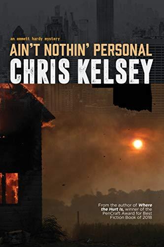 Ain't Nothin' Personal (An Emmett Hardy Mystery Book 3) by [Chris Kelsey]