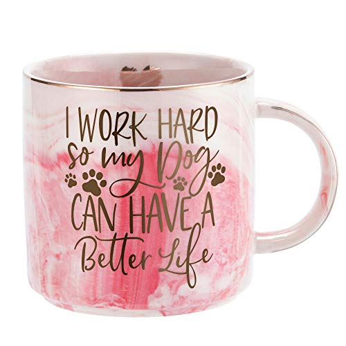 Dog Mom Gifts for Women - Dog Lover Gift for Mom, Girlfriend, Wife, Sister, Aunt, Best Friend, BFF - Puppy Mom Coffee Mug Presents - I Work Hard So My Dog Can Have a Better Life - 11.5oz Cup