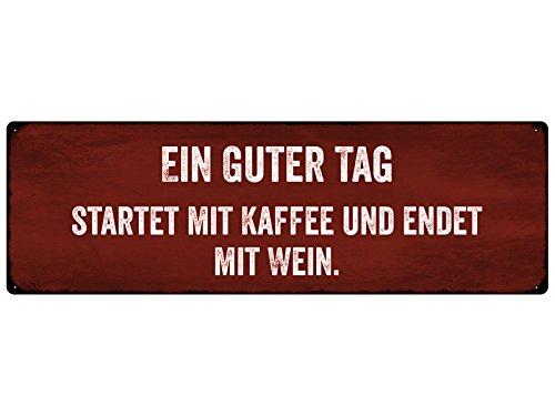 Interluxe METALLSCHILD Blechschild Türschild EIN GUTER Tag STARTET MIT Kaffee Wein Shabby