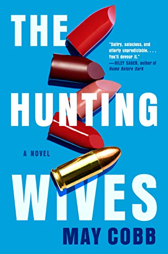 Compare Textbook Prices for The Hunting Wives  ISBN 9780593101131 by Cobb, May