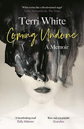 Coming Undone: A Memoir