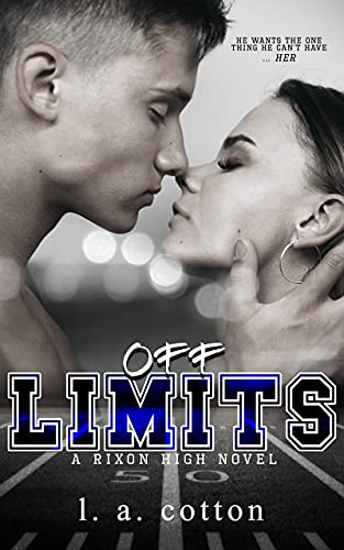 Off-Limits: An Opposites Attract Sports Romance (Rixon High)