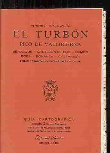 PIRINEO ARAGONES. EL TURBON. PICO DE VALLIBIERNA (BENASQUE / CASTEJON DE SOS / CAMPO EGEA / BONANSA / CASTANESA). PISTAS DE MONTANA, EXCURSIONES EN COCHE
