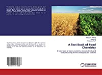 A Text Book of Food Chemistry: A hand book of macro nutrients, micro nutrients and food processing for the undergraduate students