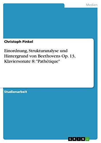 Einordnung, Strukturanalyse und Hintergrund von Beethovens Op. 13, Klaviersonate 8: