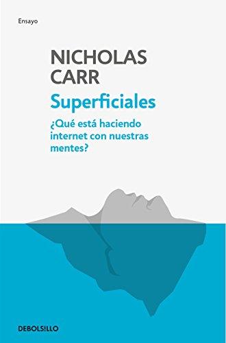 Superficiales: ¿Qué está haciendo Internet con nuestras...