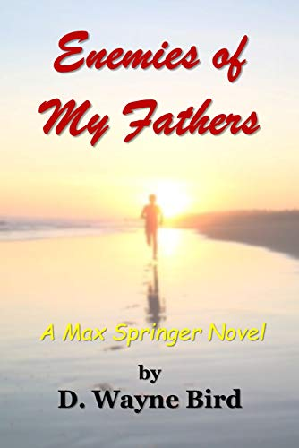 Enemies of My Fathers: A Max Springer Novel