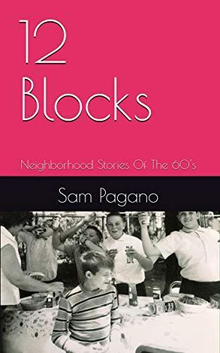 12 Blocks: Neighborhood Stories Of The 60's