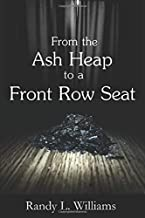 From the Ash Heap to a Front Row Seat