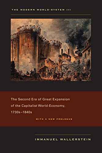 The Modern World-System III: The Second Era of Great Expansion of the Capitalist World-Economy, 1730s-1840s: 03