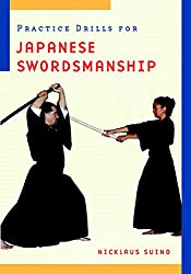 Practice Drills for Japanese Swordsmanship: Nicklaus Suino