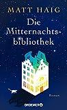 Die Mitternachtsbibliothek: Roman von Matt Haig