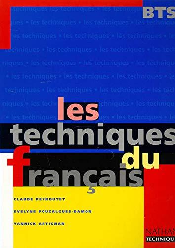 Les techniques du français, BTS. Livre de l'élève