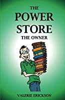 The Power Store: The Owner