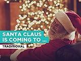 Santa Claus Is Coming To Town al estilo de Traditional