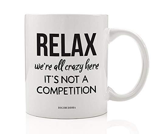 DIGIBUDDHA Funny Work Mug Relax We're All Crazy Here Craziness Coffee Gift Idea Office Coworker Staff Workplace Birthday Christmas Holiday Party Job Company Boss Present 11oz Ceramic Tea Cup DM0683_2