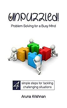 UNPUZZLED: Problem Solving for a Busy Mind (The Busy Mind Book 2) by [Aruna Krishnan]