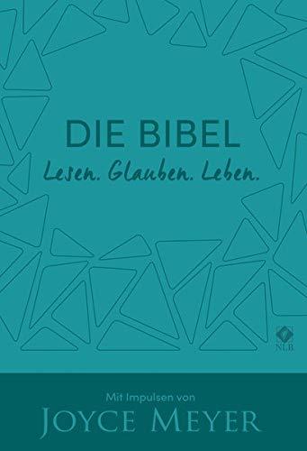 Die Bibel. Lesen. Glauben. Leben. Kunstlederausgabe: Mit Impulsen von Joyce Meyer