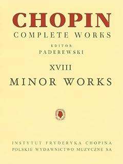 Minor Works: Chopin Complete Works Vol. XVIII
