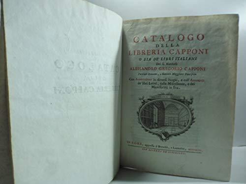Catalogo dell libreria Capponi o sia de' libri italiani del fu Marchese Alessandro Gregorio Capponi...