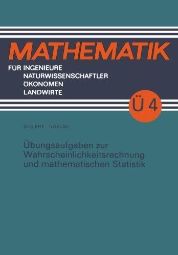 ?bungsaufgaben zur Wahrscheinlichkeitsrechnung und mathematischen Statistik (Mathematik f¨¹r Ingenieure und Naturwissenschaftler, ?konomen und Landwirte) (German Edition) 4. Aufl. 1987 edition by Nollau, Volker (1990) Taschenbuch