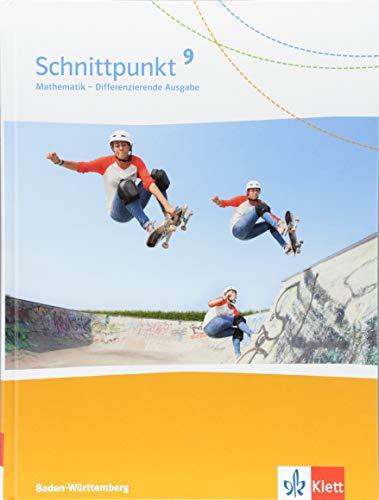 Schnittpunkt Mathematik 9. Differenzierende Ausgabe Baden-Württemberg: Schülerbuch Klasse 9 (Schnittpunkt Mathematik. Differenzierende Ausgabe für Baden-Württemberg ab 2015)